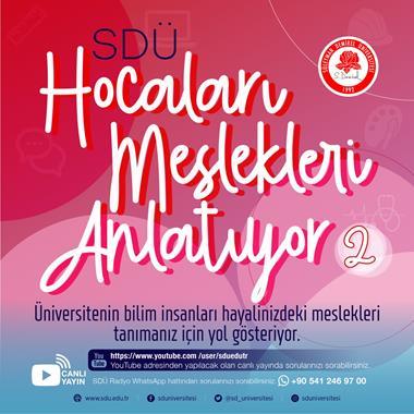 """""""SDÜ Hocaları Meslekleri Anlatıyor-2"""" Başlıyor"""